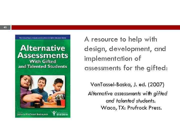 41 A resource to help with design, development, and implementation of assessments for the