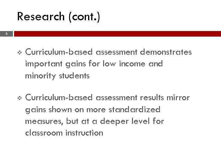 Research (cont. ) 5 v Curriculum-based assessment demonstrates important gains for low income and
