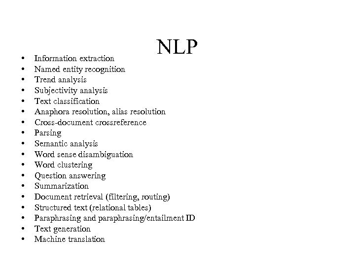 • • • • • NLP Information extraction Named entity recognition Trend analysis