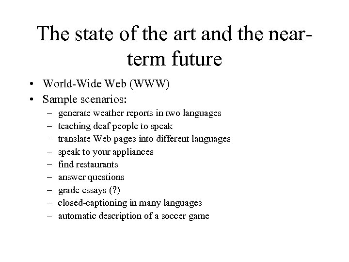 The state of the art and the nearterm future • World-Wide Web (WWW) •