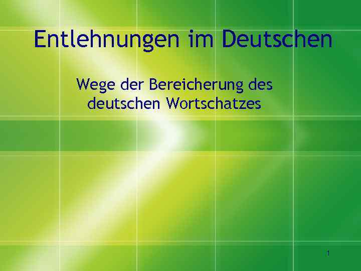 Entlehnungen im Deutschen Wege der Bereicherung des deutschen Wortschatzes 1
