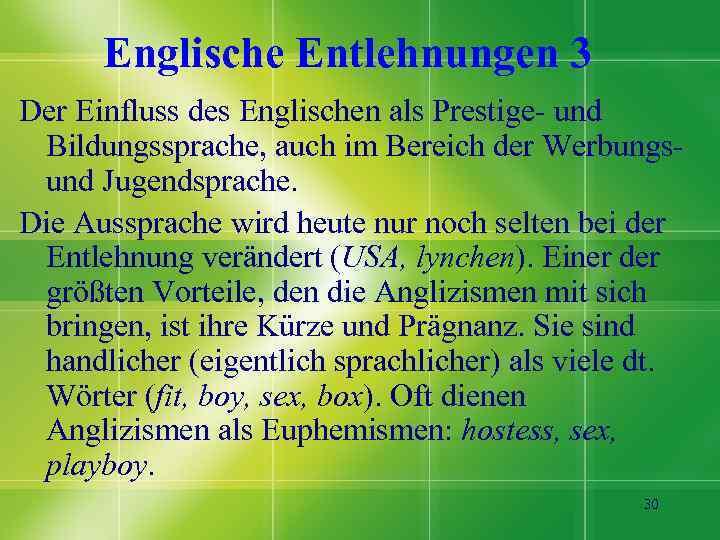 Englische Entlehnungen 3 Der Einfluss des Englischen als Prestige- und Bildungssprache, auch im Bereich