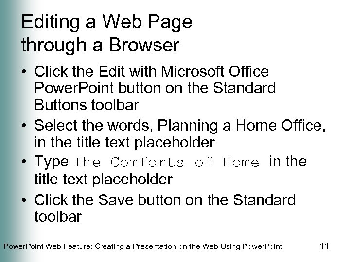 Editing a Web Page through a Browser • Click the Edit with Microsoft Office