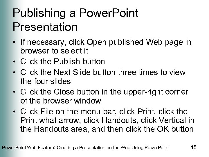 Publishing a Power. Point Presentation • If necessary, click Open published Web page in