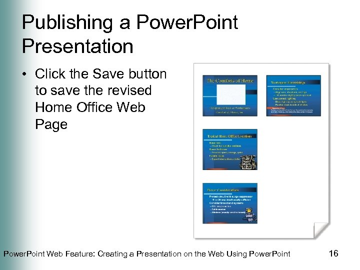 Publishing a Power. Point Presentation • Click the Save button to save the revised