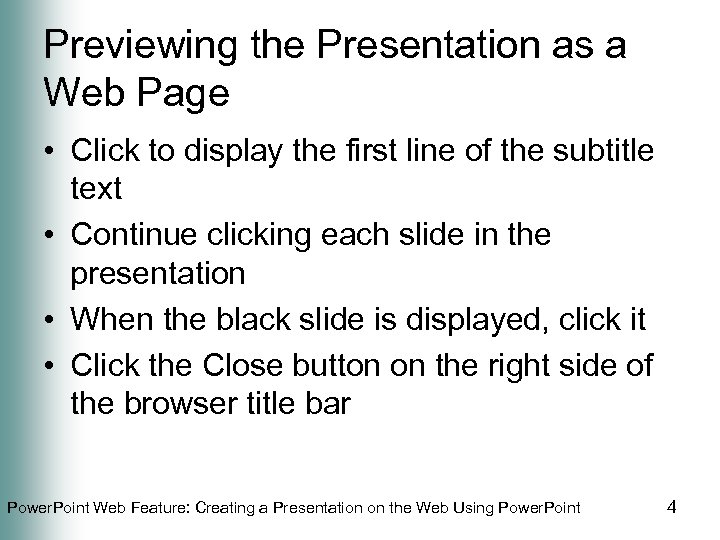 Previewing the Presentation as a Web Page • Click to display the first line
