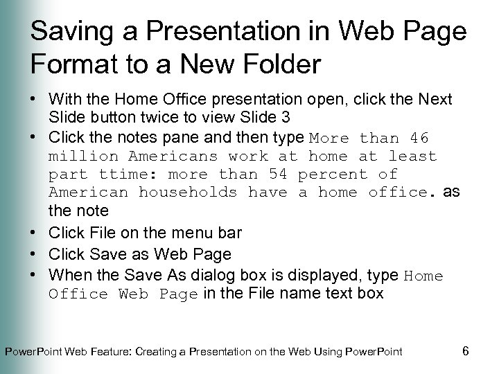 Saving a Presentation in Web Page Format to a New Folder • With the