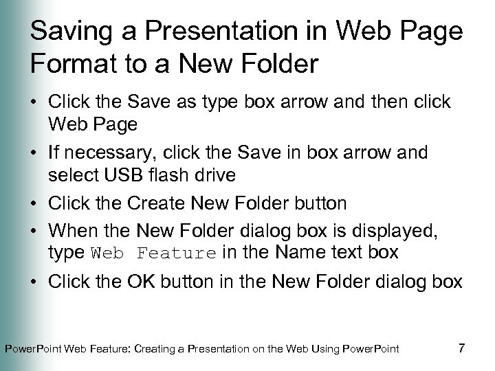 Saving a Presentation in Web Page Format to a New Folder • Click the