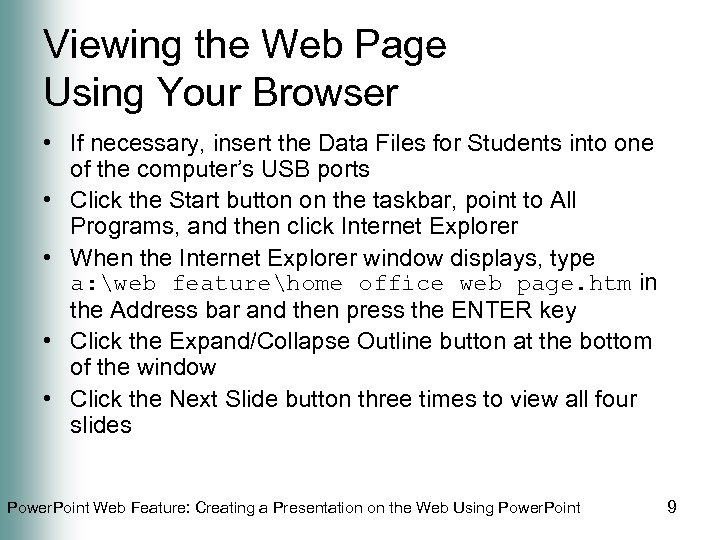 Viewing the Web Page Using Your Browser • If necessary, insert the Data Files
