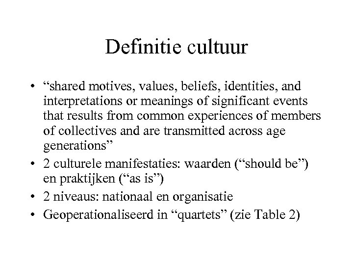 """Definitie cultuur • """"shared motives, values, beliefs, identities, and interpretations or meanings of significant"""