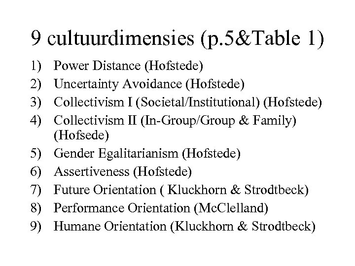 9 cultuurdimensies (p. 5&Table 1) 1) 2) 3) 4) 5) 6) 7) 8) 9)