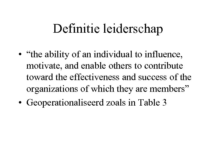 """Definitie leiderschap • """"the ability of an individual to influence, motivate, and enable others"""
