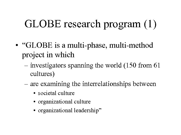"""GLOBE research program (1) • """"GLOBE is a multi-phase, multi-method project in which –"""