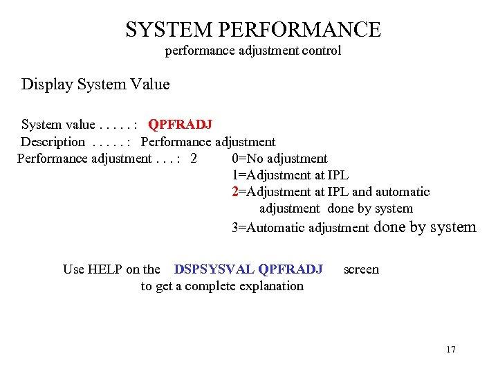 SYSTEM PERFORMANCE performance adjustment control Display System Value System value. . . : QPFRADJ