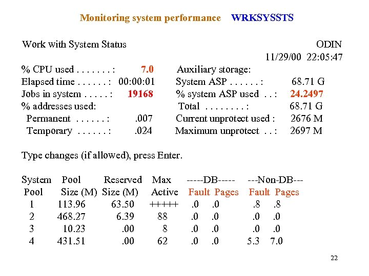 Monitoring system performance Work with System Status % CPU used. . . . :