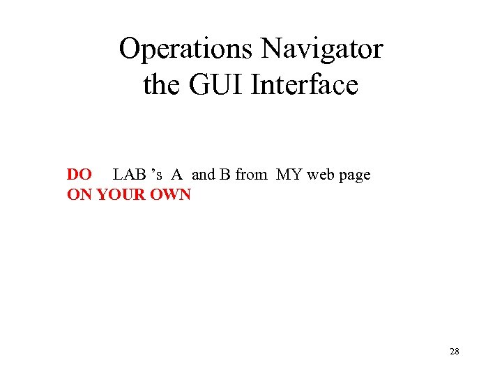 Operations Navigator the GUI Interface DO LAB 's A and B from MY web