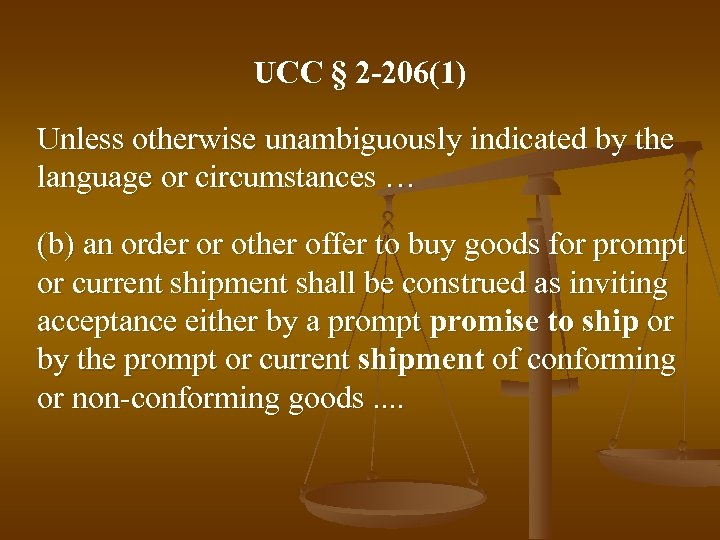 UCC § 2 -206(1) Unless otherwise unambiguously indicated by the language or circumstances …
