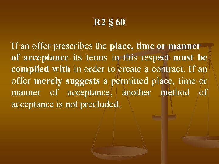 R 2 § 60 If an offer prescribes the place, time or manner of