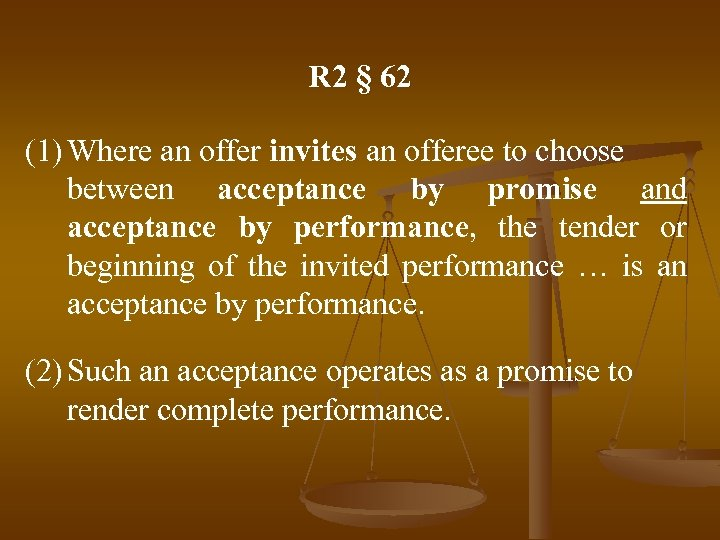 R 2 § 62 (1) Where an offer invites an offeree to choose between