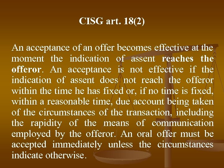 CISG art. 18(2) An acceptance of an offer becomes effective at the moment the