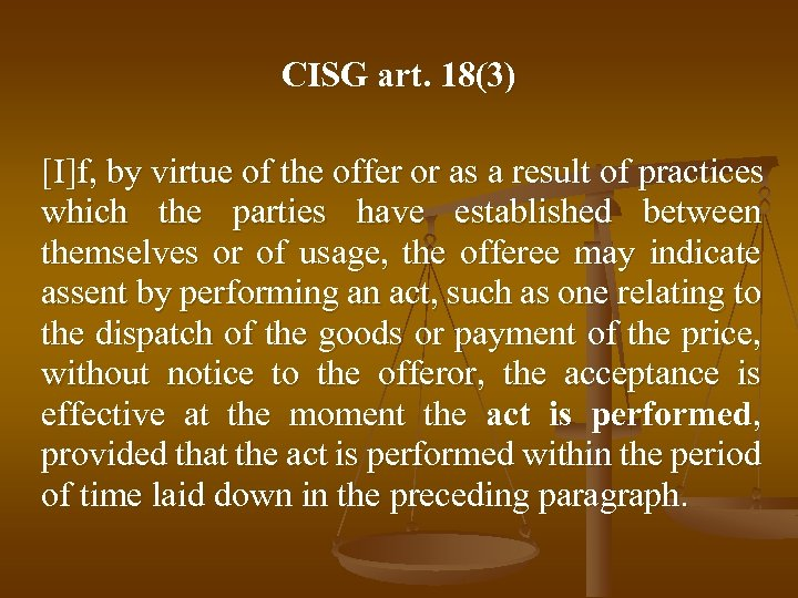 CISG art. 18(3) [I]f, by virtue of the offer or as a result of