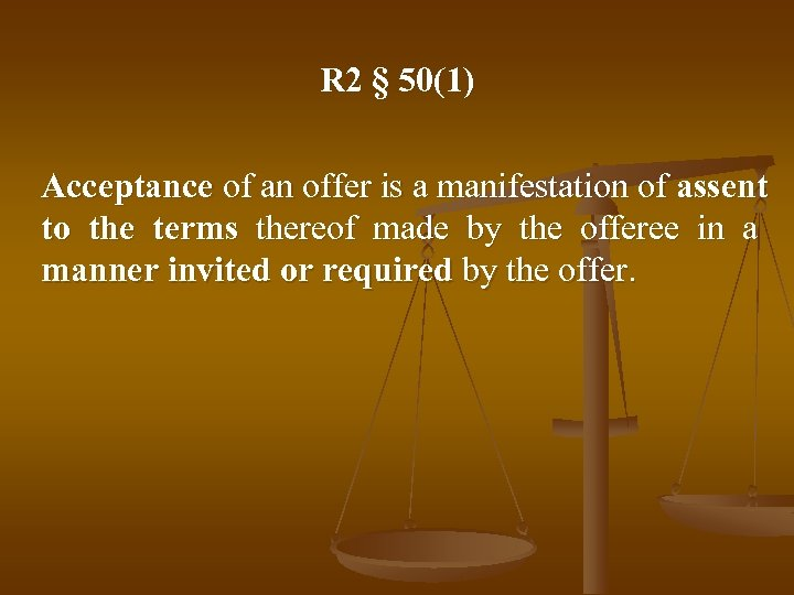 R 2 § 50(1) Acceptance of an offer is a manifestation of assent to