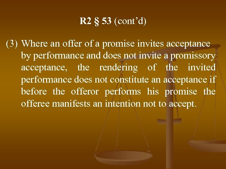 R 2 § 53 (cont'd) (3) Where an offer of a promise invites acceptance