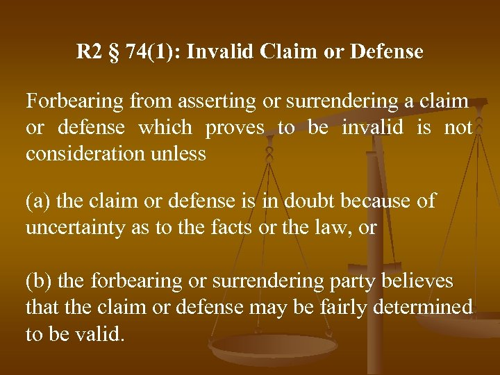 R 2 § 74(1): Invalid Claim or Defense Forbearing from asserting or surrendering a