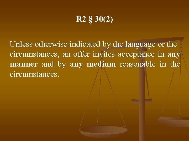 R 2 § 30(2) Unless otherwise indicated by the language or the circumstances, an