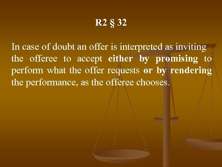 R 2 § 32 In case of doubt an offer is interpreted as inviting