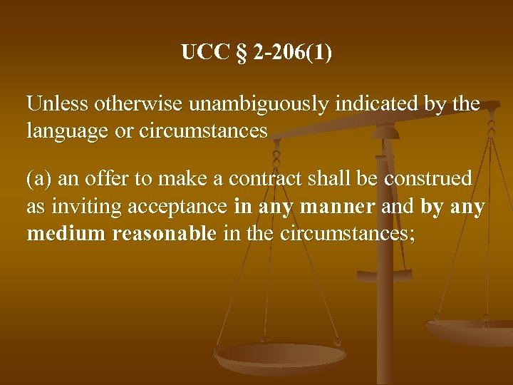 UCC § 2 -206(1) Unless otherwise unambiguously indicated by the language or circumstances (a)