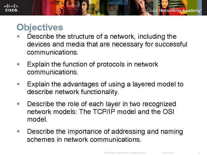 Objectives § Describe the structure of a network, including the devices and media that