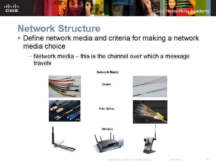 Network Structure § Define network media and criteria for making a network media choice