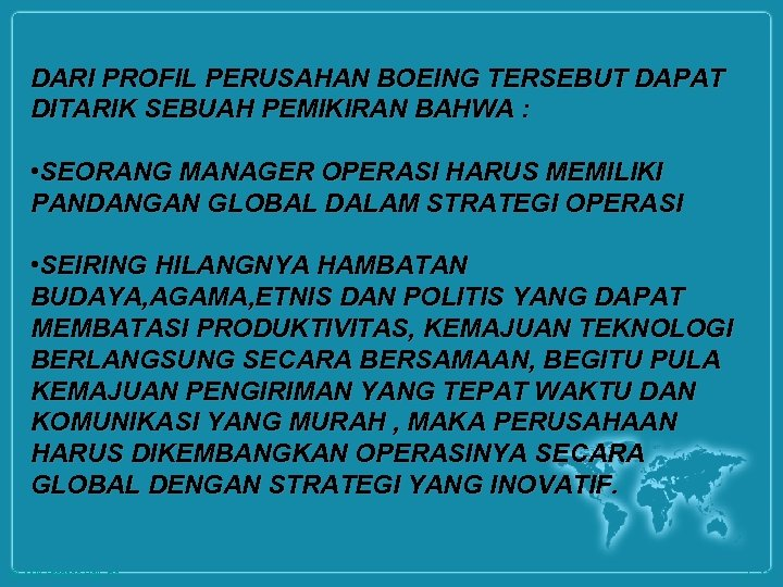 DARI PROFIL PERUSAHAN BOEING TERSEBUT DAPAT DITARIK SEBUAH PEMIKIRAN BAHWA : • SEORANG MANAGER
