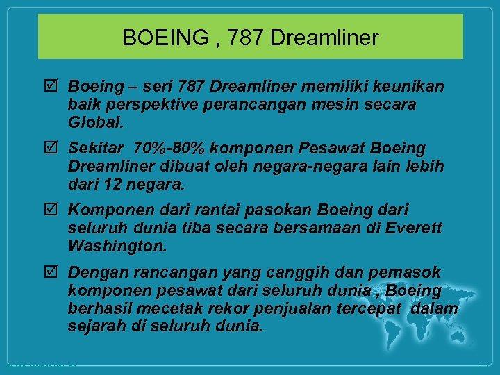 BOEING , 787 Dreamliner þ Boeing – seri 787 Dreamliner memiliki keunikan baik perspektive