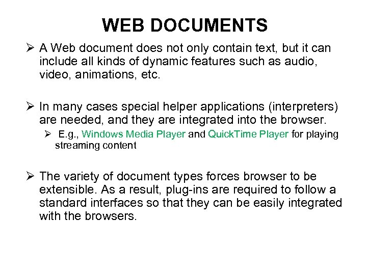 WEB DOCUMENTS Ø A Web document does not only contain text, but it can