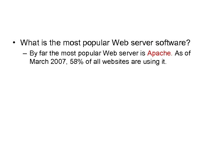• What is the most popular Web server software? – By far the