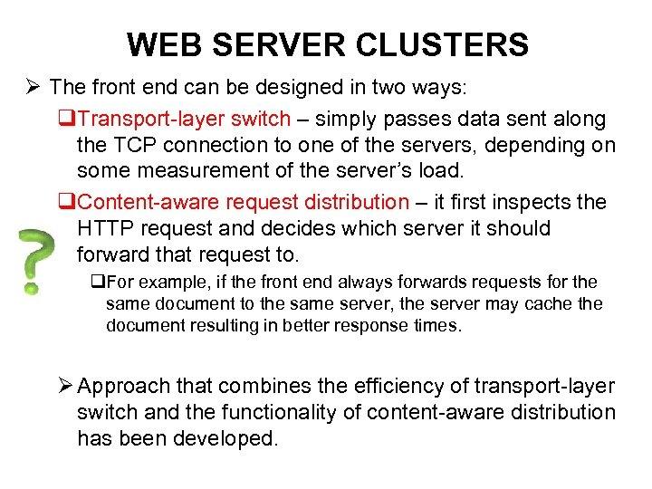 WEB SERVER CLUSTERS Ø The front end can be designed in two ways: q.