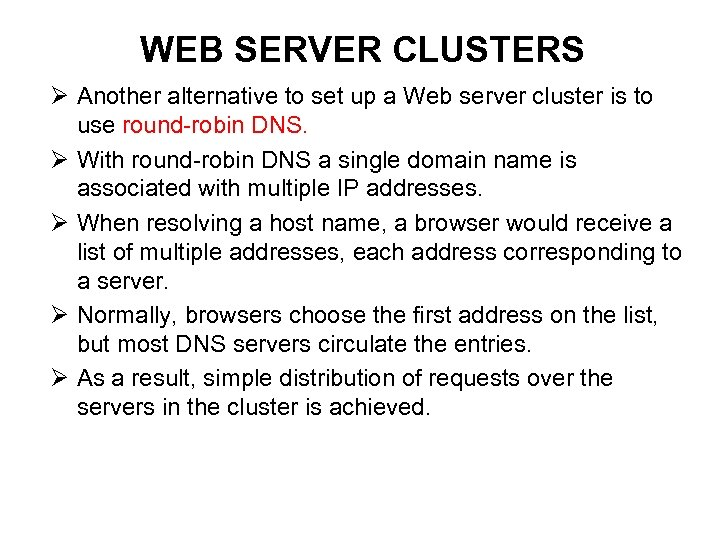 WEB SERVER CLUSTERS Ø Another alternative to set up a Web server cluster is