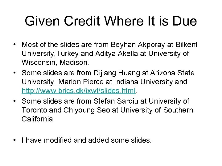 Given Credit Where It is Due • Most of the slides are from Beyhan