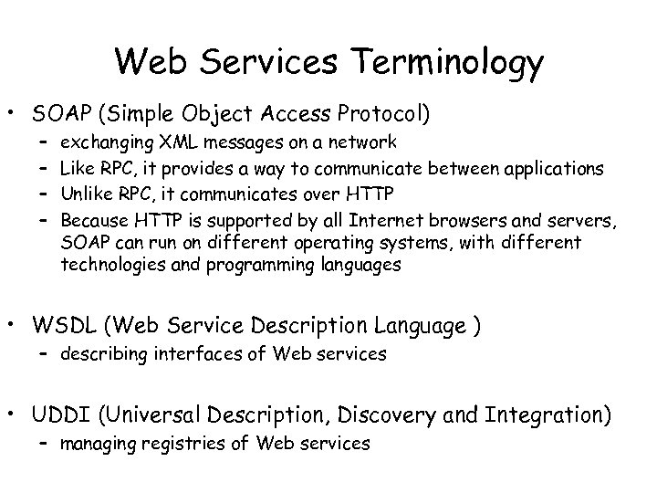 Web Services Terminology • SOAP (Simple Object Access Protocol) – – exchanging XML messages