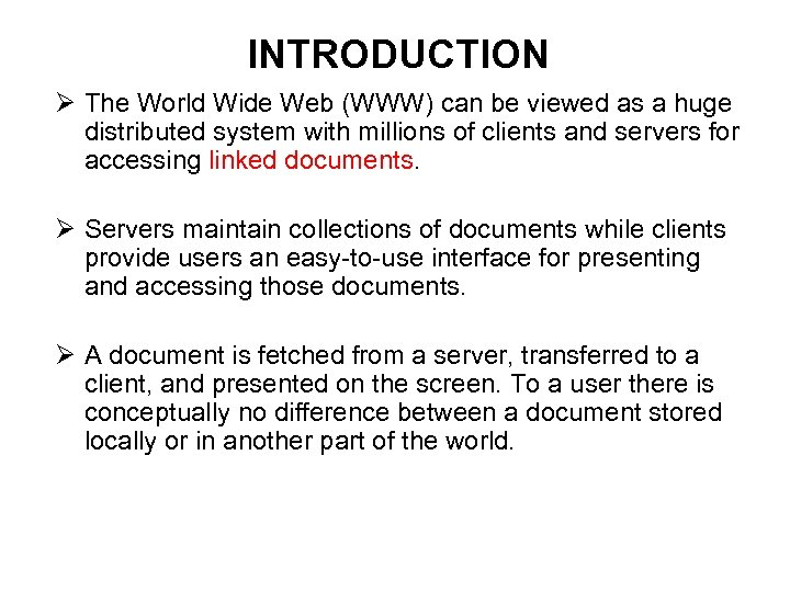 INTRODUCTION Ø The World Wide Web (WWW) can be viewed as a huge distributed