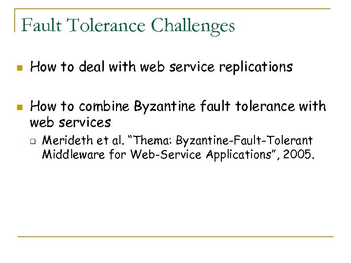 Fault Tolerance Challenges n n How to deal with web service replications How to