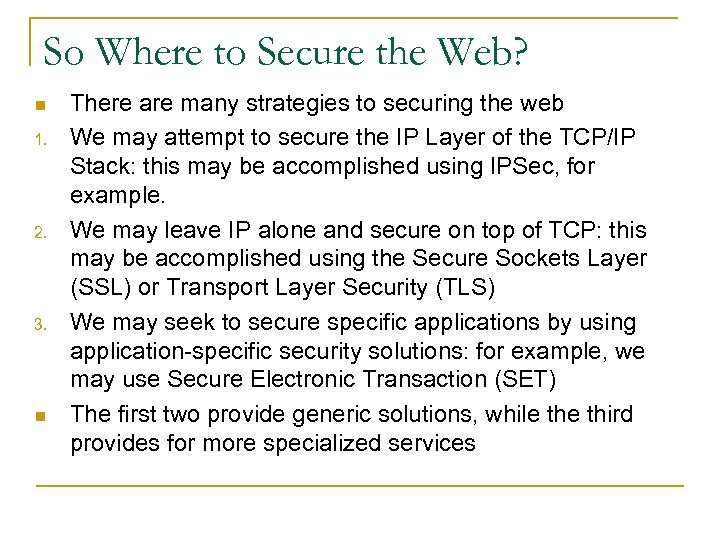 So Where to Secure the Web? n 1. 2. 3. n There are many