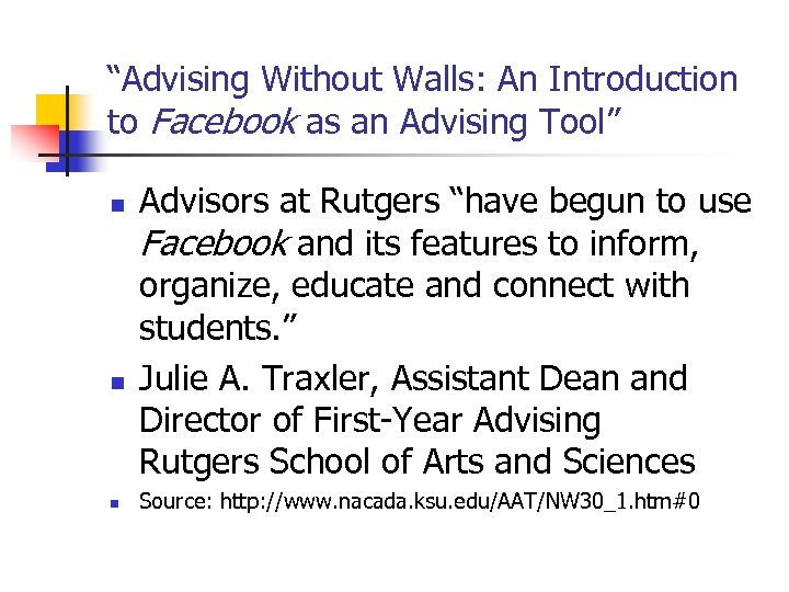 """Advising Without Walls: An Introduction to Facebook as an Advising Tool"" n n n"