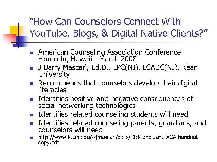 """How Can Counselors Connect With You. Tube, Blogs, & Digital Native Clients? "" n"