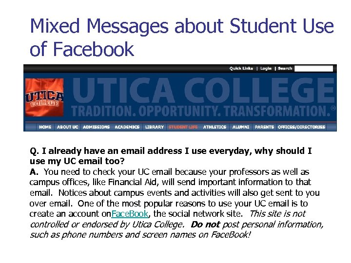 Mixed Messages about Student Use of Facebook Q. I already have an email address