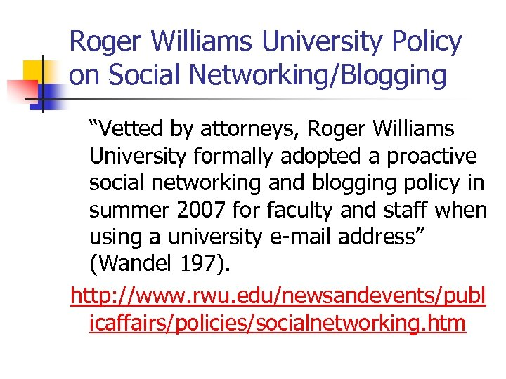 "Roger Williams University Policy on Social Networking/Blogging ""Vetted by attorneys, Roger Williams University formally"