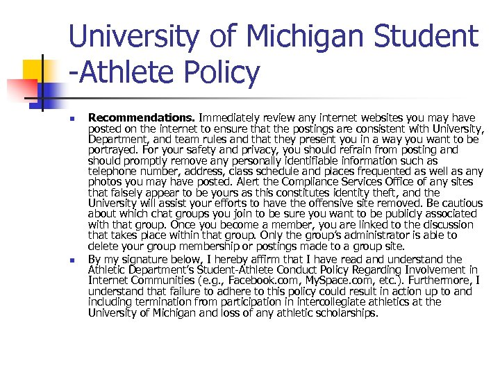 University of Michigan Student -Athlete Policy n n Recommendations. Immediately review any internet websites