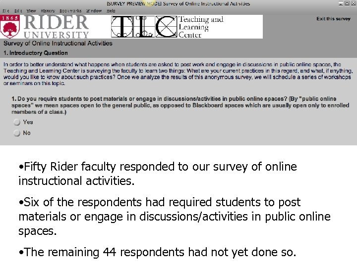 • Fifty Rider faculty responded to our survey of online instructional activities. •
